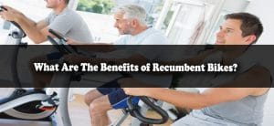 benefits of recumbent bikes