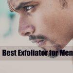 Best Exfoliator for Men