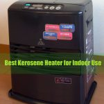 Best Kerosene Heater for Indoor Use