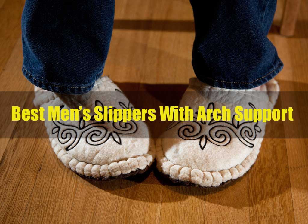 1888ff89a92 10 Best Men s Slippers With Arch Support (Detailed and Explained)