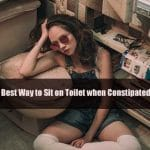 Best Way to Sit on Toilet when Constipated